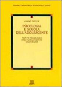 Libro Psicologia e scuola dell'adolescente Guido Petter
