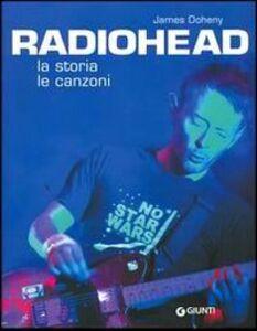 Libro Radiohead. La storia le canzoni James Doheny