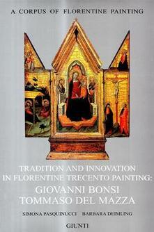 Tradition and innovation in florentine Trecento painting: Giovanni Bonsi, Tommaso Del Mazza.pdf