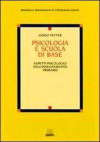Psicologia e scuola di base. Aspetti psicologici dell'insegnamento primario