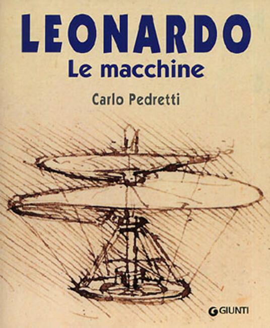 Leonardo. Le macchine - Carlo Pedretti - copertina