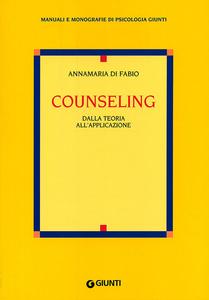 Libro Counseling. Dalla teoria all'applicazione Anna M. Di Fabio