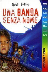 Foto Cover di Una banda senza nome, Libro di Guido Petter, edito da Giunti Editore