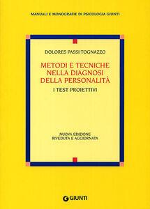 Libro Metodi e tecniche nella diagnosi della personalità. I test proiettivi Dolores Passi Tognazzo