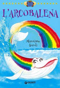 Libro L' arcobalena. Ediz. illustrata Massimo Sardi 0