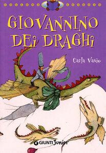 Foto Cover di Giovannino dei draghi, Libro di Carla Vasio, edito da Giunti Junior 0