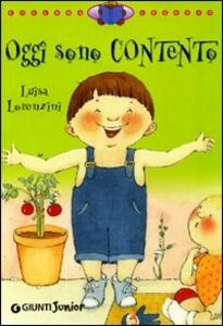 Foto Cover di Oggi sono contento, Libro di Luisa Lorenzini, edito da Giunti Junior