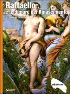 Libro Raffaello e le dimore del Rinascimento. Ediz. illustrata Alessandro Zuccari