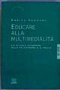 Libro Educare alla multimedialità Enrico Menduni