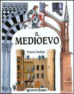Foto Cover di Il Medioevo, Libro di Franco Cardini, edito da Giunti Junior