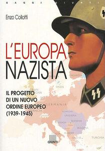Libro L' Europa nazista. Il progetto di un nuovo ordine europeo (1939-1945) Enzo Collotti