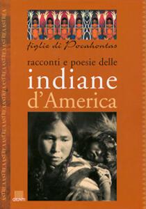 Figlie di Pocahontas. Racconti e poesie delle indiane d'America - copertina