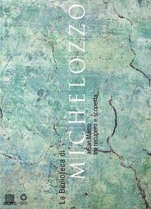 La biblioteca di Michelozzo a San Marco tra recupero e scoperta. Catalogo della mostra - copertina