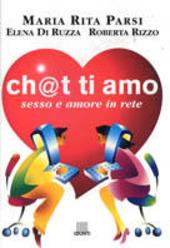 Ch@t ti amo. Sesso e amore in rete