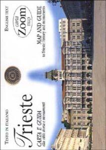Libro Trieste. Carta e guida alla città: storia e monumenti