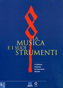 Libro La musica e i suoi strumenti. La collezione granducale del Conservatorio Cherubini. Vol. 1