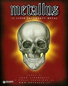 Libro Metallus. Il libro dell'Heavy Metal