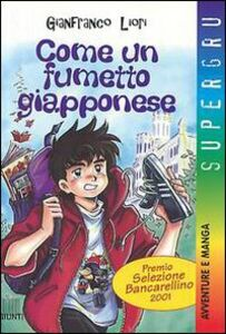 Libro Come un fumetto giapponese Gianfranco Liori