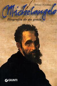 Michelangelo. Biografía de un genio. Ediz. spagnola - Bruno Nardini - copertina