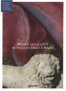 Rallydeicolliscaligeri.it Museo della città in palazzo Eroli a Narni (Fondazione CRP). Ediz. illustrata Image