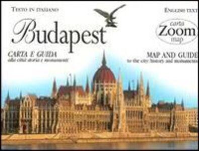 Libro Budapest. Carta e guida alla città: storia e monumenti