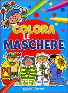 Libro Colora le maschere Attilio Cassinelli