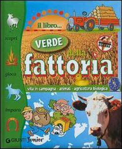 Foto Cover di Il libro verde della fattoria, Libro di Valeria Palazzolo, edito da Giunti Editore