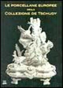 Libro Le porcellane europee della collezione de Tschudy