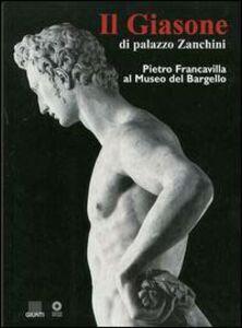 Il giasone di palazzo Zanchini. Pietro Francavilla al Museo del Bargello