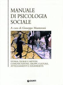 Foto Cover di Manuale di psicologia sociale, Libro di  edito da Giunti Editore