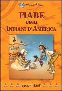 Libro Fiabe degli indiani d'America Rosanna Guarnieri