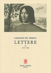 Lettere. Vol. 11: 1487-1488. - Lorenzo de' Medici - copertina