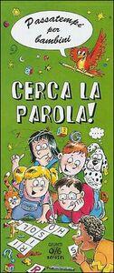 Foto Cover di Cerca la parola! Passatempi per bambini, Libro di Valeria Palazzolo, edito da Giunti Junior