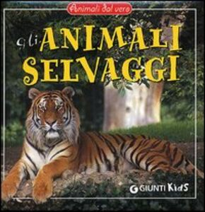 Libro Gli animali selvaggi