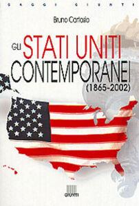 Foto Cover di Gli Stati Uniti contemporanei (1865-2002), Libro di Bruno Cartosio, edito da Giunti Editore
