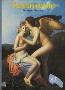 Foto Cover di Neoclassicismo, Libro di Fernando Mazzocca, edito da Giunti Editore