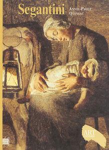 Libro Segantini. Ediz. illustrata Annie-Paule Quinsac