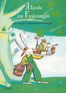 A tavola con Verdeconiglio. Per scoprire l'alimentazione biologica - Luca Novelli - copertina