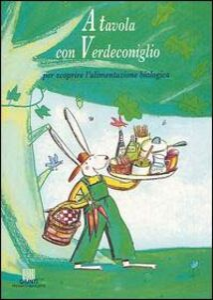 Foto Cover di A tavola con Verdeconiglio. Per scoprire l'alimentazione biologica, Libro di Luca Novelli, edito da Giunti Editore