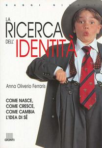 Libro La ricerca dell'identità Anna Oliverio Ferraris