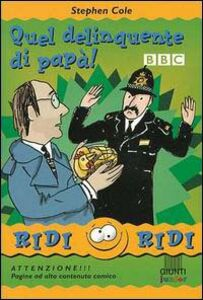 Foto Cover di Quel delinquente di papà, Libro di Stephen Cole, edito da Giunti Editore