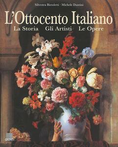 Ottocento italiano. La storia, gli artisti, le opere
