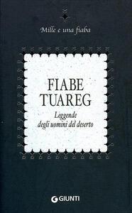 Fiabe tuareg. Leggende degli uomini del deserto - copertina