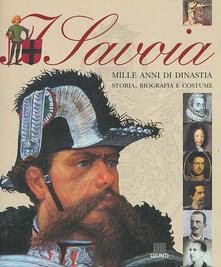 Daddyswing.es I Savoia. Mille anni di dinastia: storia, biografia e costume Image