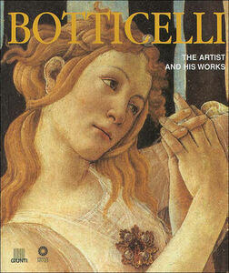 Botticelli. The artist and his works