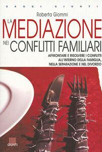 Libro La mediazione nei conflitti familiari Roberta Giommi