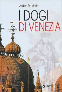 I dogi di Venezia - Andrea Da Mosto - copertina