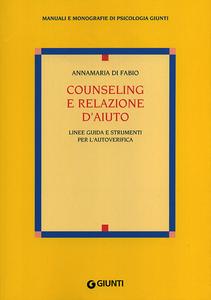 Libro Counseling e relazione d'aiuto. Linee guida e strumenti per l'autoverifica Anna M. Di Fabio