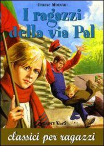 Libro I ragazzi della via Pal Ferenc Molnár
