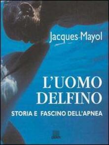 Voluntariadobaleares2014.es L' uomo delfino. Storia e fascino dell'apnea Image